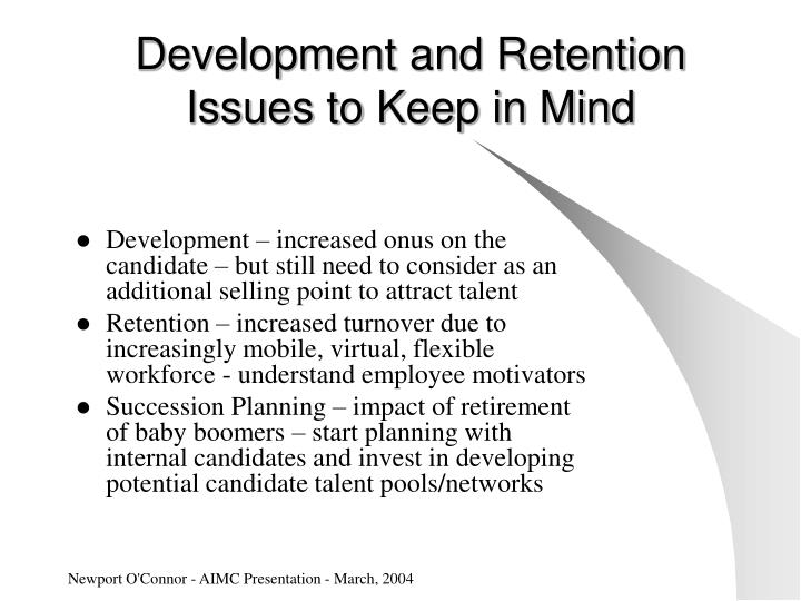 Development and Retention Issues to Keep in Mind