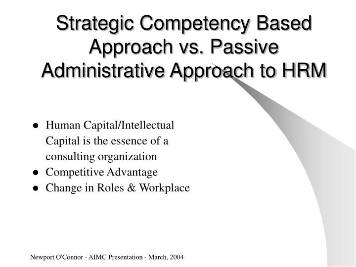 Strategic Competency Based Approach vs. Passive Administrative Approach to HRM