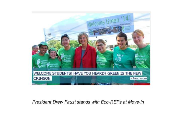 President Drew Faust stands with Eco-REPs at Move-in