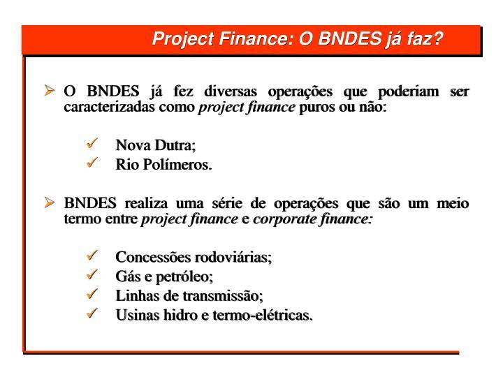 O BNDES já fez diversas operações que poderiam ser caracterizadas como