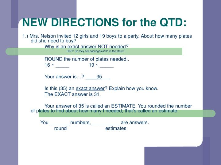 NEW DIRECTIONS for the QTD: