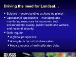 driving the need for landsat