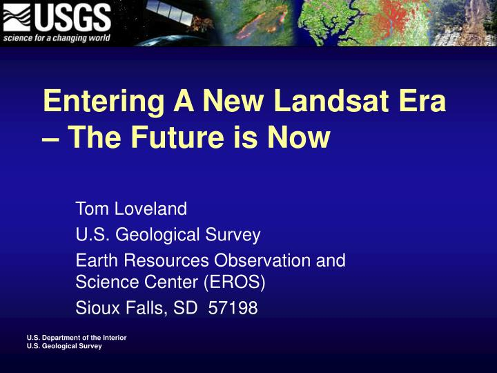 entering a new landsat era the future is now