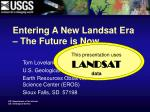 entering a new landsat era the future is now1
