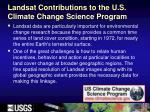 landsat contributions to the u s climate change science program