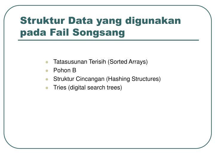 Struktur Data yang digunakan pada Fail Songsang