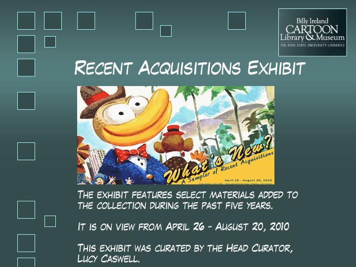 Recent Acquisitions Exhibit