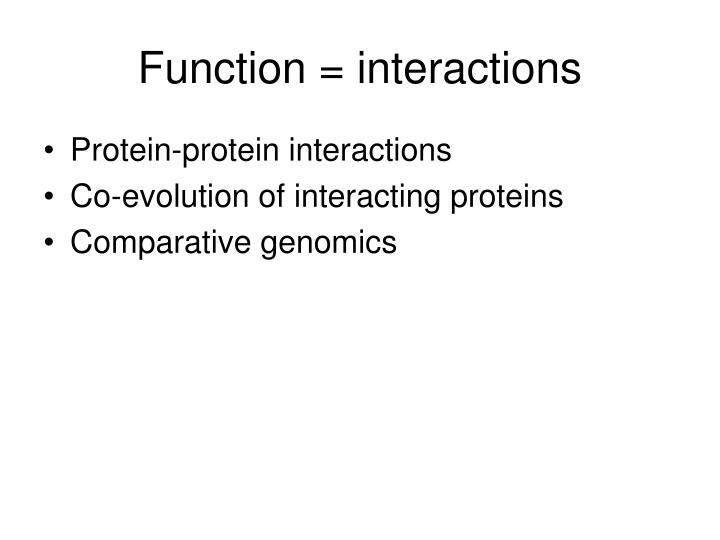 Function = interactions