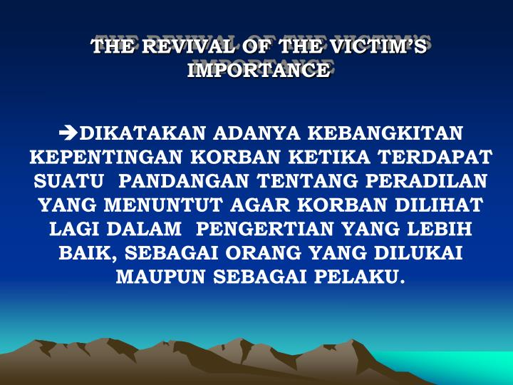 THE REVIVAL OF THE VICTIM'S IMPORTANCE
