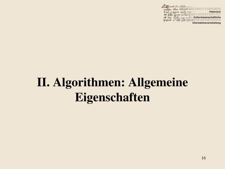 II. Algorithmen: Allgemeine Eigenschaften