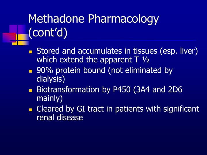 Methadone Pharmacology (cont'd)