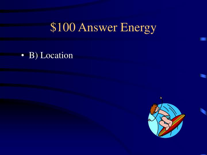 $100 Answer Energy