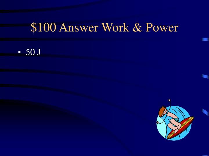100 answer work power