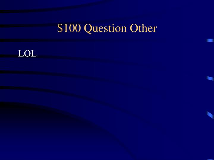 $100 Question Other