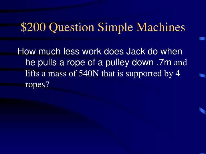 $200 Question Simple Machines