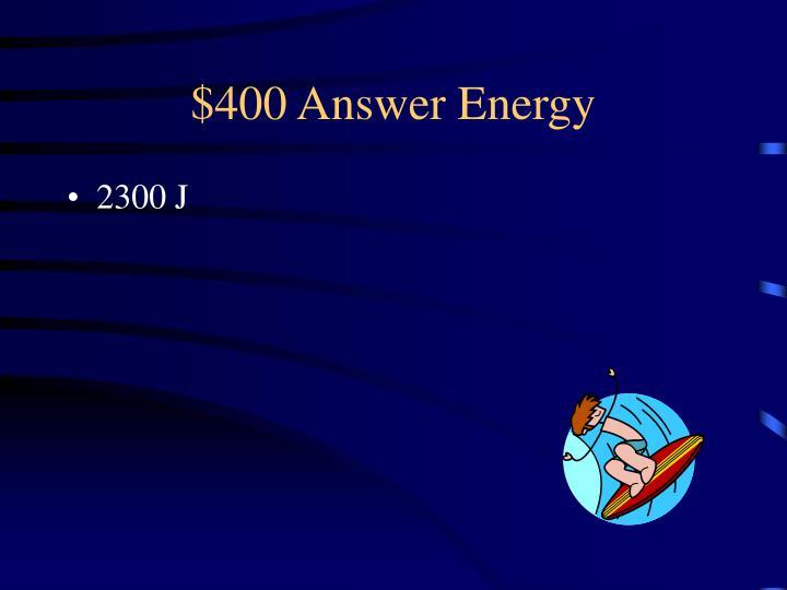 $400 Answer Energy