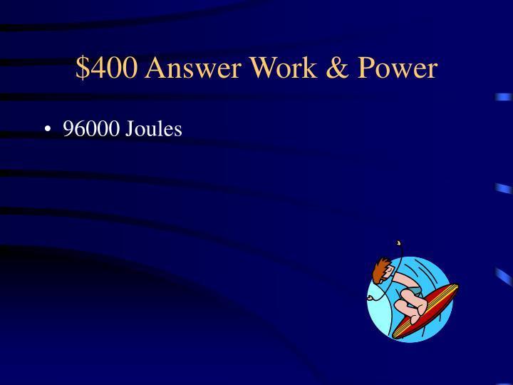 $400 Answer Work & Power