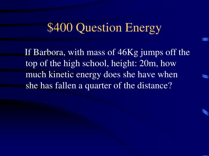 $400 Question Energy