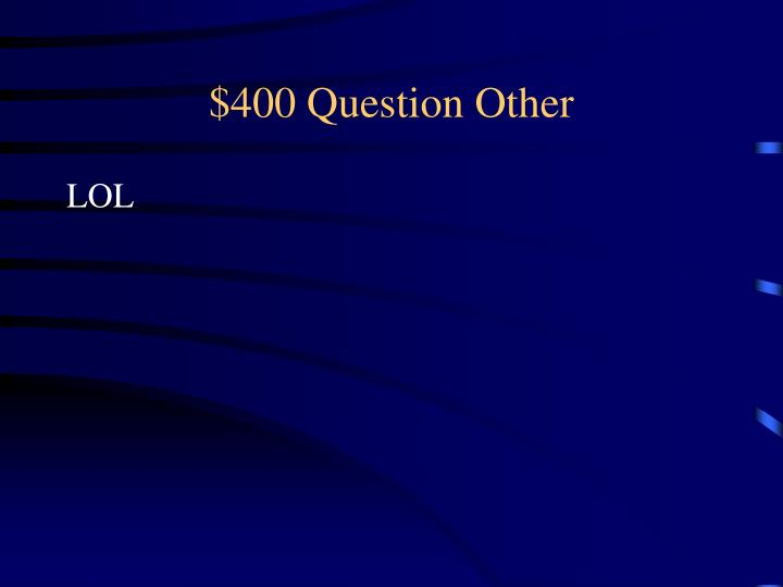 $400 Question Other