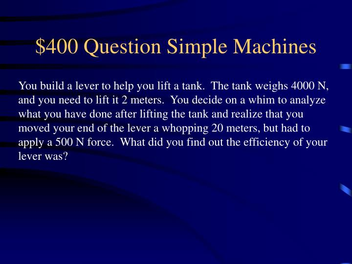 $400 Question Simple Machines