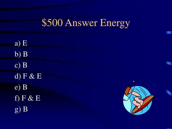 $500 Answer Energy