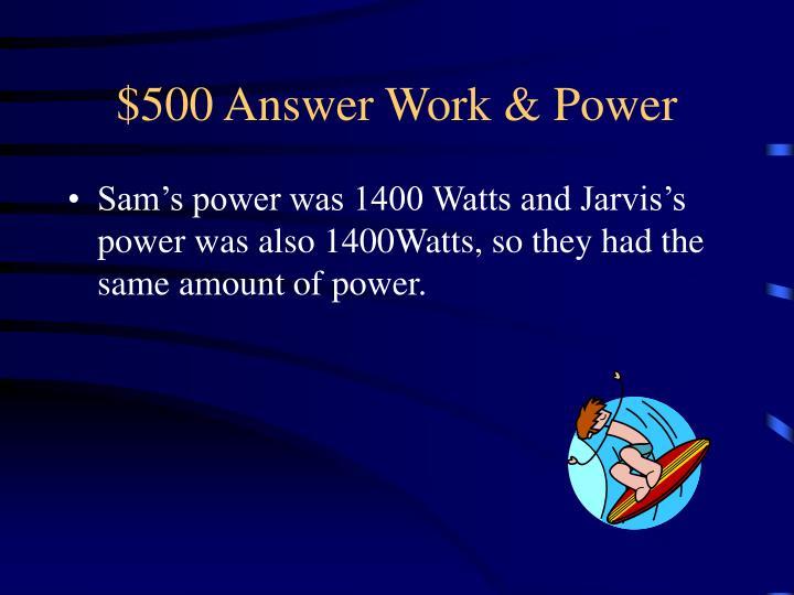 $500 Answer Work & Power