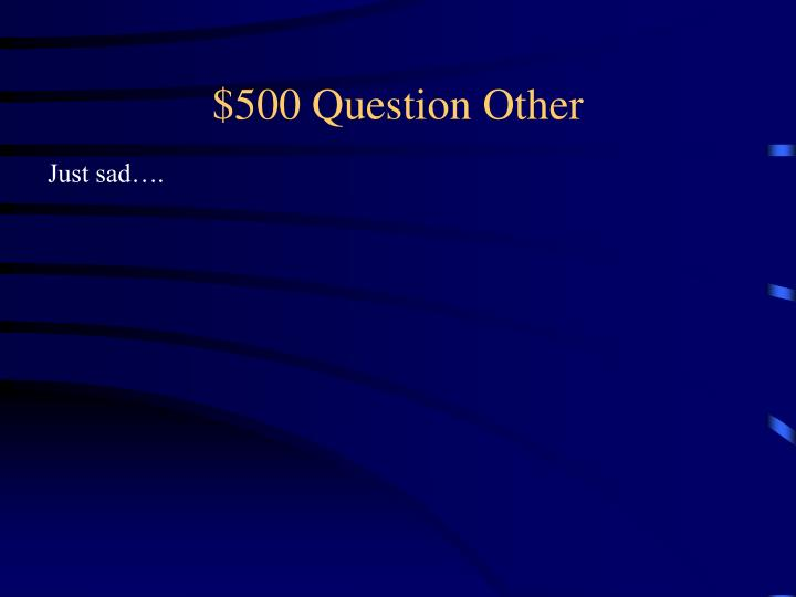 $500 Question Other
