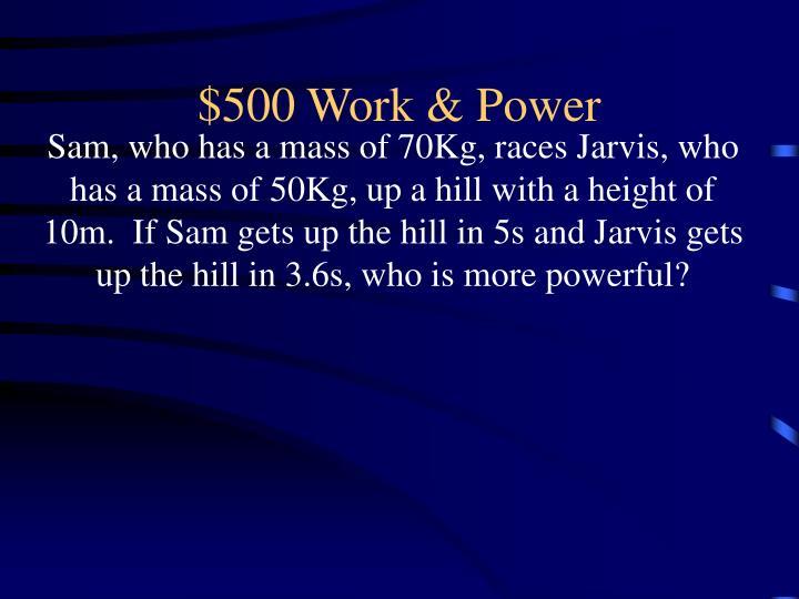$500 Work & Power