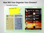 how will your organize your chrome