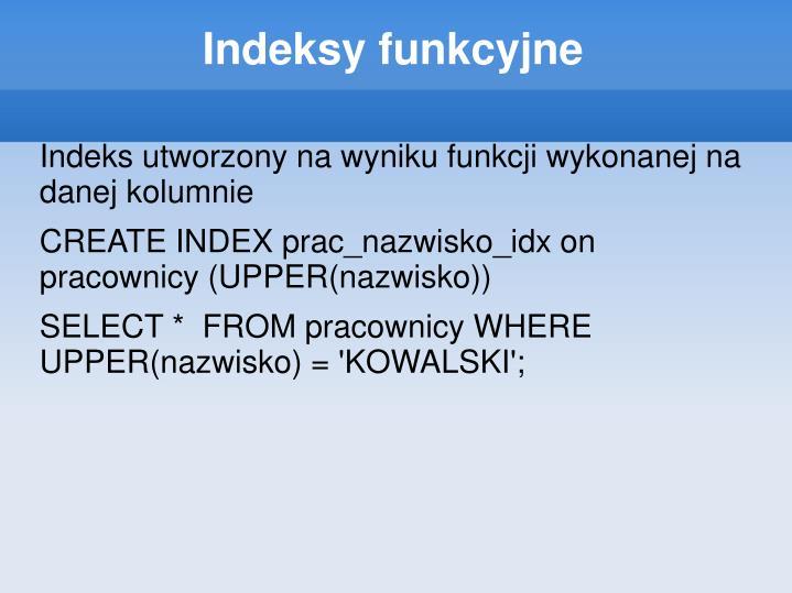 Indeksy funkcyjne