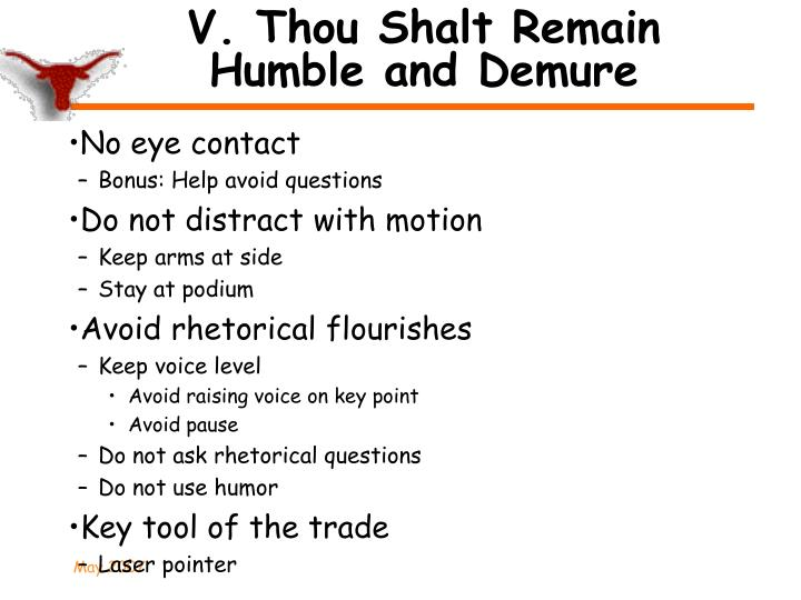 V. Thou Shalt Remain Humble and Demure