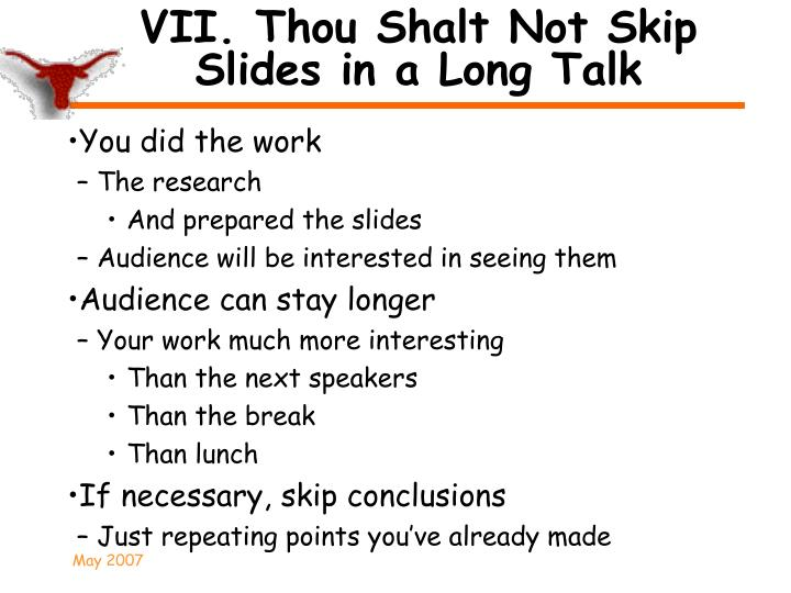 VII. Thou Shalt Not Skip Slides in a Long Talk