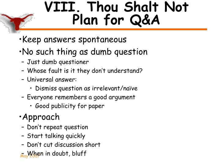 VIII. Thou Shalt Not Plan for Q&A