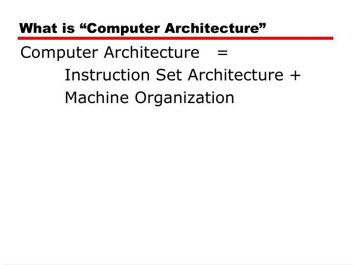 "What is ""Computer Architecture"""