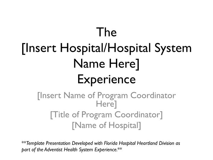 the insert hospital hospital system name here experience n.