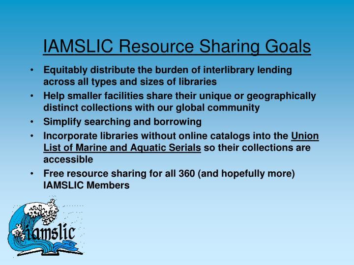 IAMSLIC Resource Sharing Goals