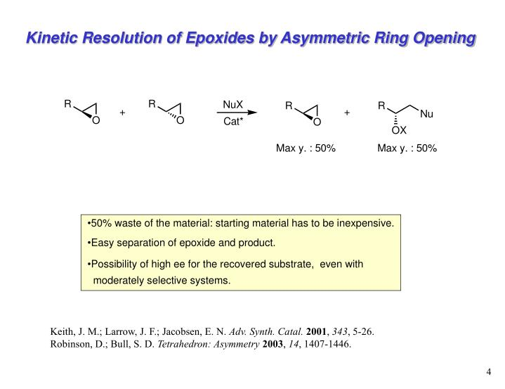 Kinetic Resolution of Epoxides by Asymmetric Ring Opening
