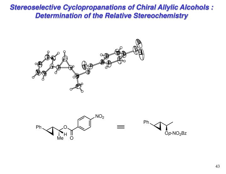 Stereoselective Cyclopropanations of Chiral Allylic Alcohols : Determination of the Relative Stereochemistry