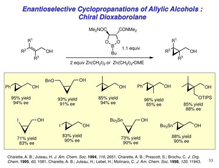 Enantioselective Cyclopropanations of Allylic Alcohols : Chiral Dioxaborolane