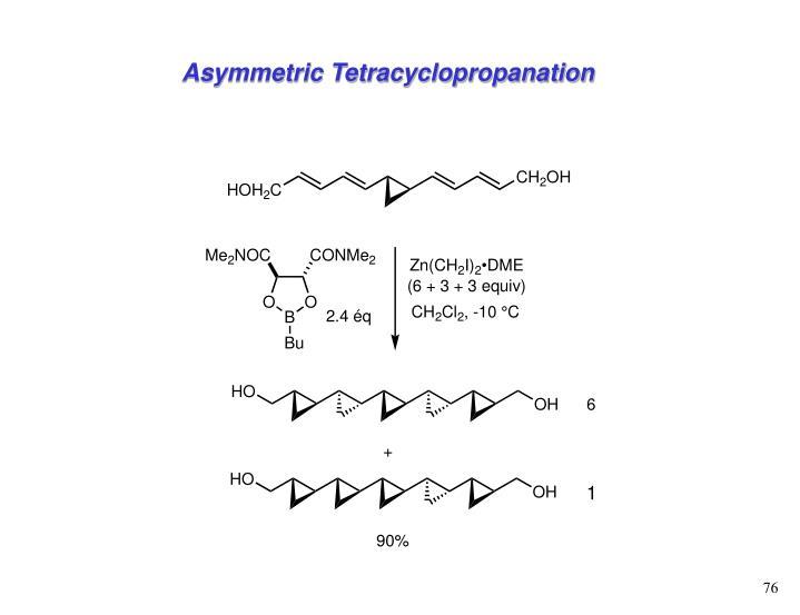 Asymmetric Tetracyclopropanation
