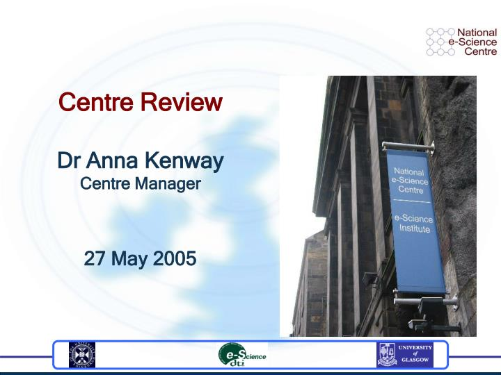 centre review dr anna kenway centre manager 27 may 2005 n.