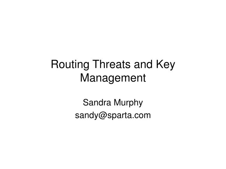 routing threats and key management