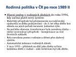 rodinn politika v r po roce 1989 ii