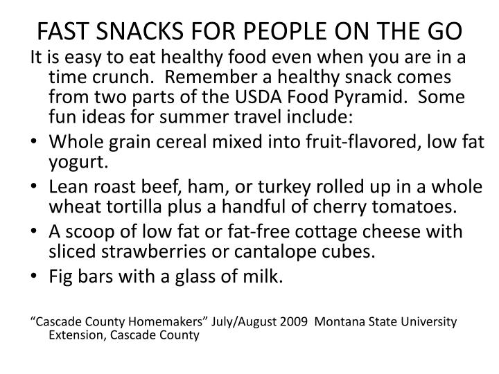 FAST SNACKS FOR PEOPLE ON THE GO