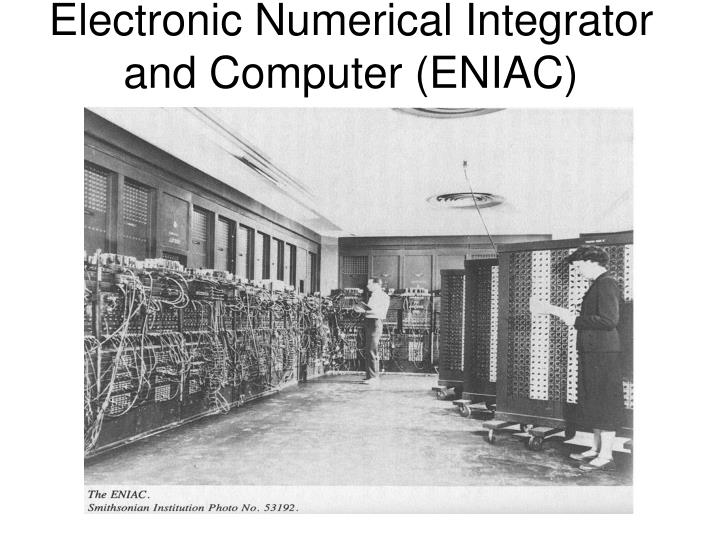 Electronic Numerical Integrator and Computer (ENIAC)