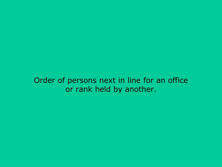 Order of persons next in line for an office