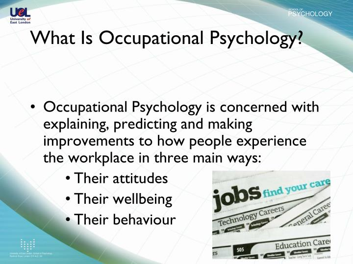 occupational psychology Occupational psychology, watford 363 beğenme 1 kişi bunun hakkında konuşuyor occupational psychology congrats to all those graduating tomorrow, sadly i have to teach at herts.