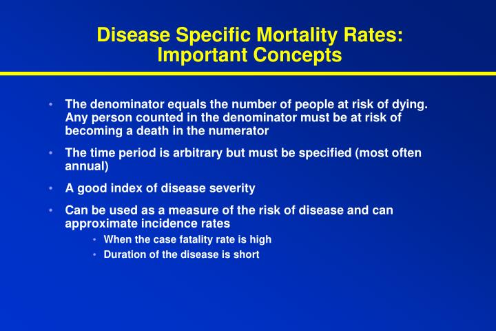Disease Specific Mortality Rates:  Important Concepts