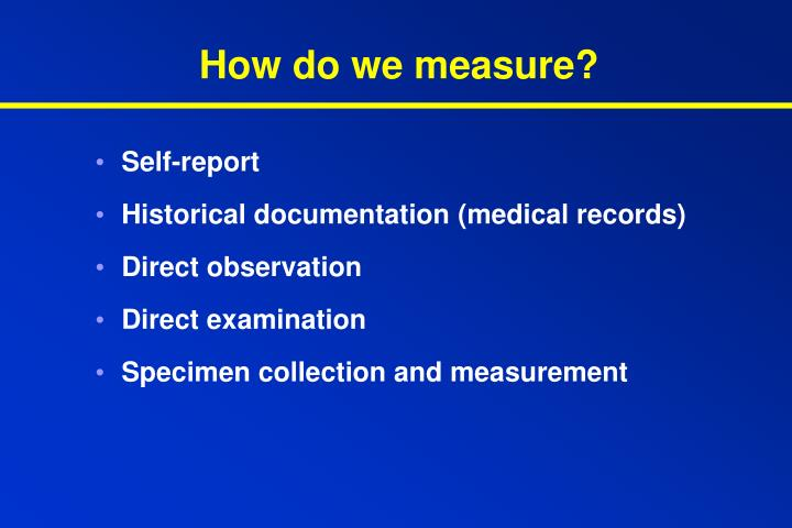 How do we measure?