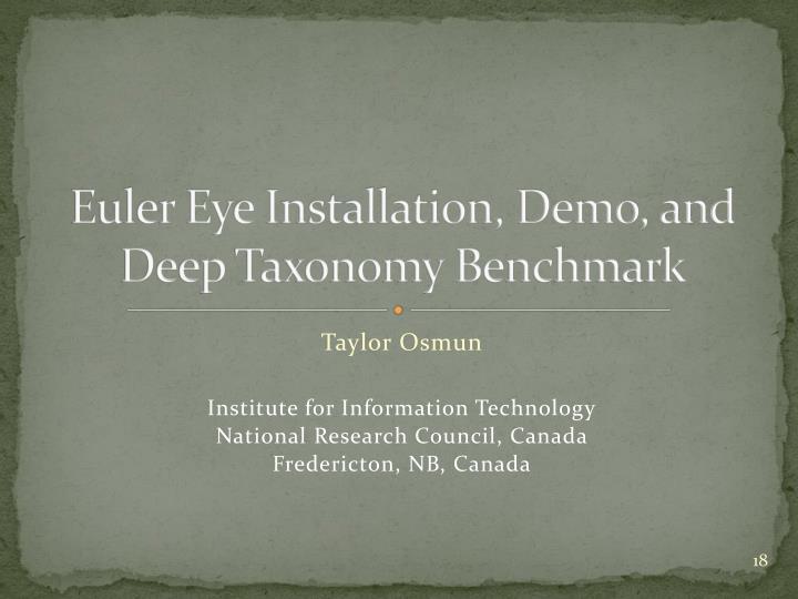 Euler Eye Installation, Demo, and Deep Taxonomy Benchmark